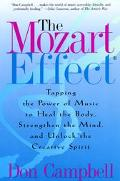 Mozart Effect Tapping the Power of Music to Heal the Body, Strengthen the Mind and Unlock th...