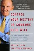 Control Your Destiny or Someone Else Will Lessons in Mastering Change-From the Principles Ja...