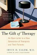 Gift of Therapy An Open Letter to a New Generation of Therapists and Their Patients