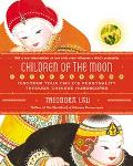 Children of the Moon Discover Your Child's Personality Through Chinese Horoscopes