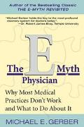 E-Myth Physician Why Most Medical Practices Don't Work and What to Do About It