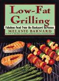 Low-Fat Grilling Fabulous Food from the Backyard Barbeque