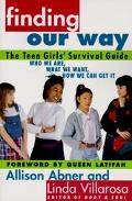 Finding Our Way: The Teen Girls' Survival Guide
