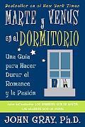Marte Y Venus En El Dormitorio / Mars and Venus in the Bedroom Una Guia Para Hacer Durar El ...