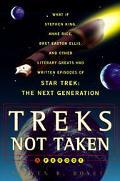 Treks Not Taken: What If Stephen King, Anne Rice, Kurt Vonnegut and Other Literary Greats Ha...