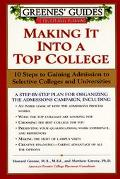 Making It into a Top College 10 Steps to Gaining Admission to Selective Colleges and Univers...
