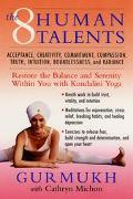 Eight Human Talents Restore the Balance and Serenity Within You With Kundalini Yoga