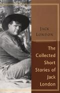 Collected Stories of Jack London