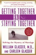 Getting Together and Staying Together Solving the Mystery of Marriage