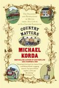 Country Matters The Pleasures and Tribulations of Moving from a Big City to an Old Country F...