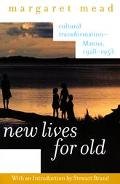 New Lives for Old Cultural Transformation--Manus, 1928-1953