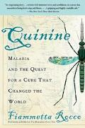 quinine Malaria and the Quest for a Cure That Changed the World
