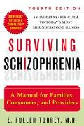 Surviving Schizophrenia A Manual for Families, Consumers, and Providers