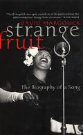 Strange Fruit The Biography of a Song