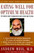 Eating Well for Optimum Health The Essential Guide to Bringing Health and Pleasure Back to E...