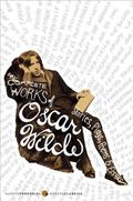 Complete Works of Oscar Wilde Stories, Plays, Poems and Essays