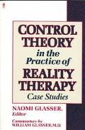 Control Theory in the Practice of Reality Therapy Case Studies