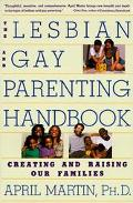 The Lesbian and Gay Parenting Handbook: Creating and Raising Our Families