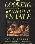 Cooking of South-West France: A Collection of Traditional and New Recipes from France's Magn...