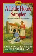 Little House Sampler Laura Ingalls Wilder and Rose Wilder Lane