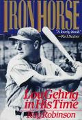 Iron Horse Lou Gehrig in His Time