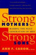 Strong Mothers, Strong Sons Raising Adolescent Boys in the '90s