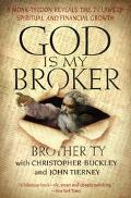 God Is My Broker A Monk-Tycoon Reveals 7 1/2 Laws of Spiritual and Financial Growth