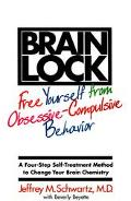 Brain Lock Free Yourself from Obsessive-Compulsive Behavior  A Four-Step Self-Treatment Meth...