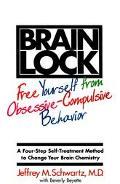 Brain Lock Free Yourself from Obsessive-Compulsive Behavior  A Four-Step Self-Treatment Meth...
