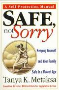 Safe,not Sorry