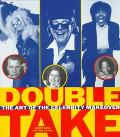 Double Take: The Art of the Celebrity Makeover - Devon Cass