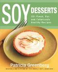 Soy Desserts: 101 Fun and Fabulously Healthy Recipes