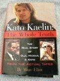 Kato Kaelin: The Whole Truth (The Real Story of O.J., Nicole, and Kato from the Actual Tapes)