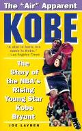Kobe The Story of the Nba's Rising Young Star
