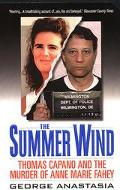 Summer Wind Thomas Capano and the Murder of Anne Marie Fahey