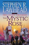 The Mystic Rose - Stephen R. Lawhead - Hardcover - 1 ED