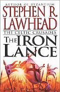 The Iron Lance - Stephen R. Lawhead - Hardcover