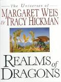 Realms of Dragons: The Universes of Margaret Weis and Tracy Hickman - Margaret Weis - Hardco...