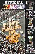 Official Nascar Trivia The Ultimate Challenge for Nascar Fans