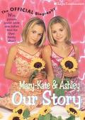 Our Story Mary-Kate & Ashley Olsen's Official Biography