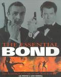 Essential Bond: The Authorized Guide to the World of 007 - Lee Pfeiffer - Paperback - 1st U....