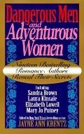 Dangerous Men & Adventurous Women: Romance Writers on the Appeal of the Romance - Jayne Ann ...