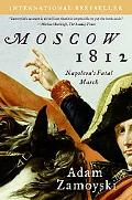 Moscow 1812 Napoleon's Fatal March