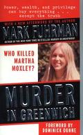 Murder in Greenwich Who Killed Martha Moxley?