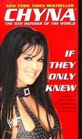 Chyna: If They Only Knew - Chyna - Mass Market Paperback
