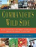 Commander's Wild Side: Bold Flavors for Fresh Ingredients from the Great Outdoors