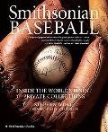 Smithsonian Baseball Inside the World's Finest Private Collections