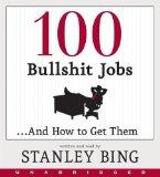 100 Bullshit Jobs...And How to Get Them CD