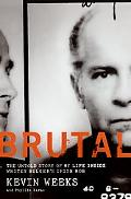 Brutal The Untold Story of My Life Inside Whitey Bulger's Irish Mob
