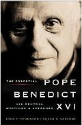 Essential Pope Benedict XVI His Central Writings And Speeches